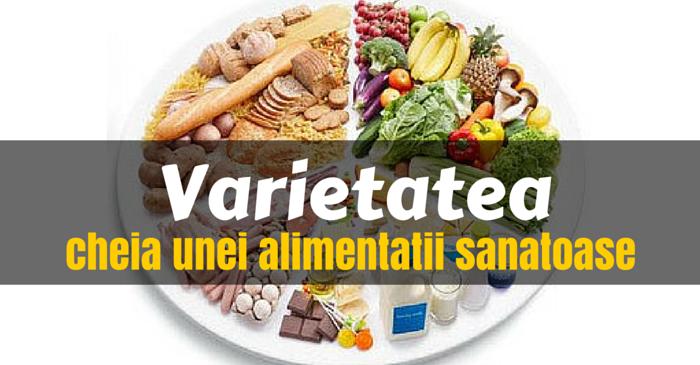 Varietatea: principiul de baza pentru o alimentatie sanatoasa
