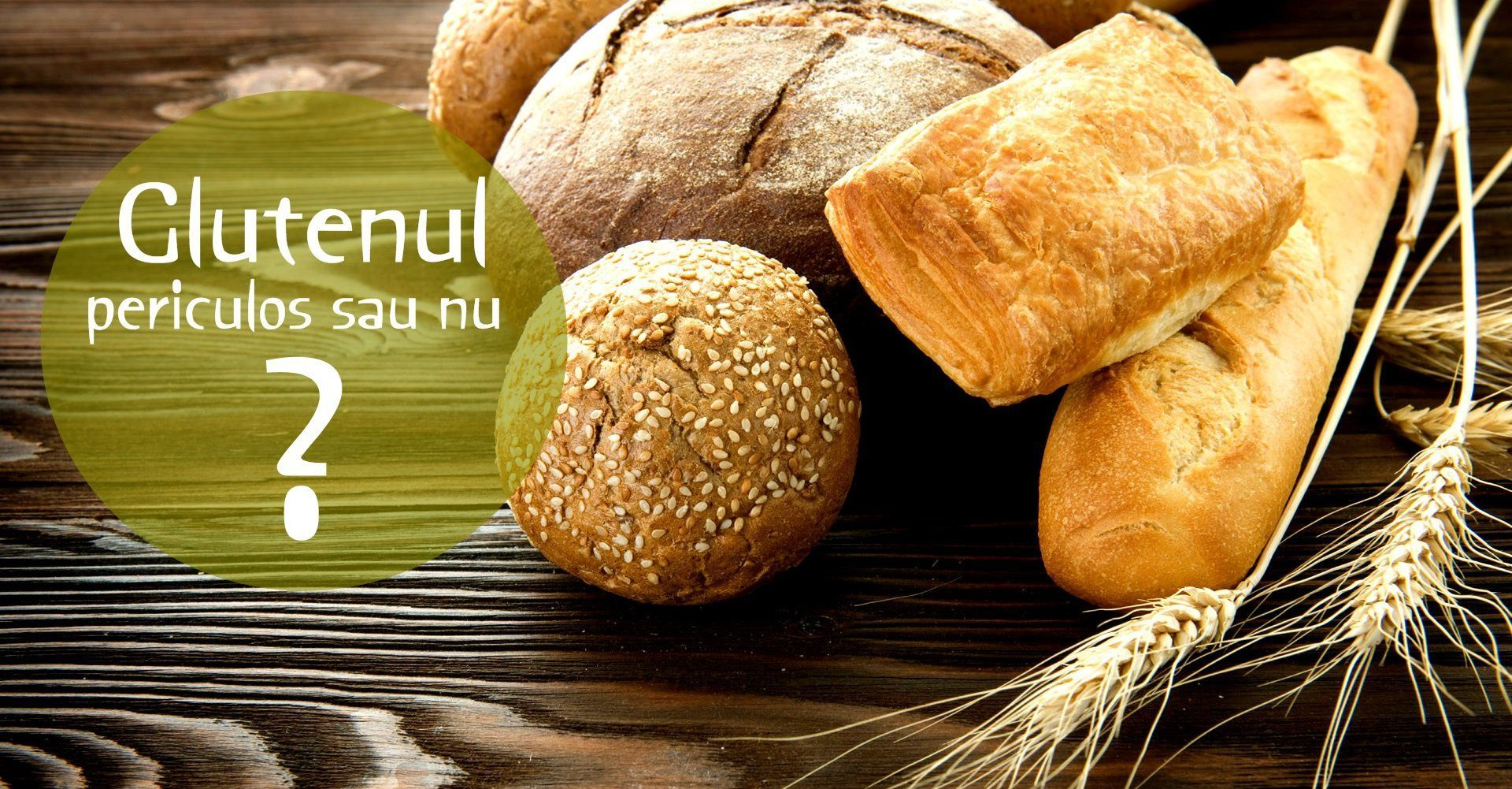 glutenul- un pericol pentru sanatate