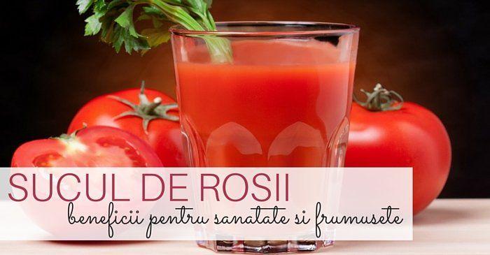 Sucul de rosii: beneficii uimitoare pentru sanatate