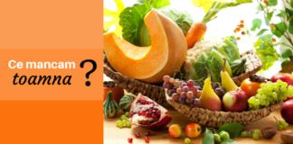 fructe si legume de sezon ce mancam toamna asta