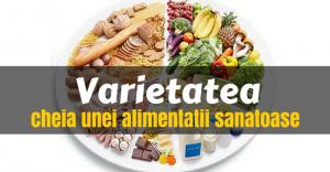 varietatea principiul de baza pentru o alimentatie sanatoasa